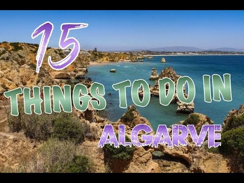 Top 15 Things To Do In Algarve, Portugal