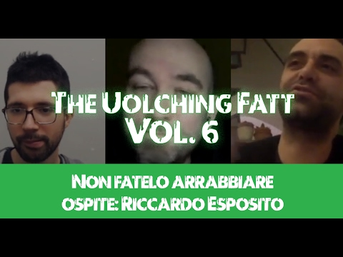The Uolching Fatt Vol#6 - Non fatelo arrabbiare
