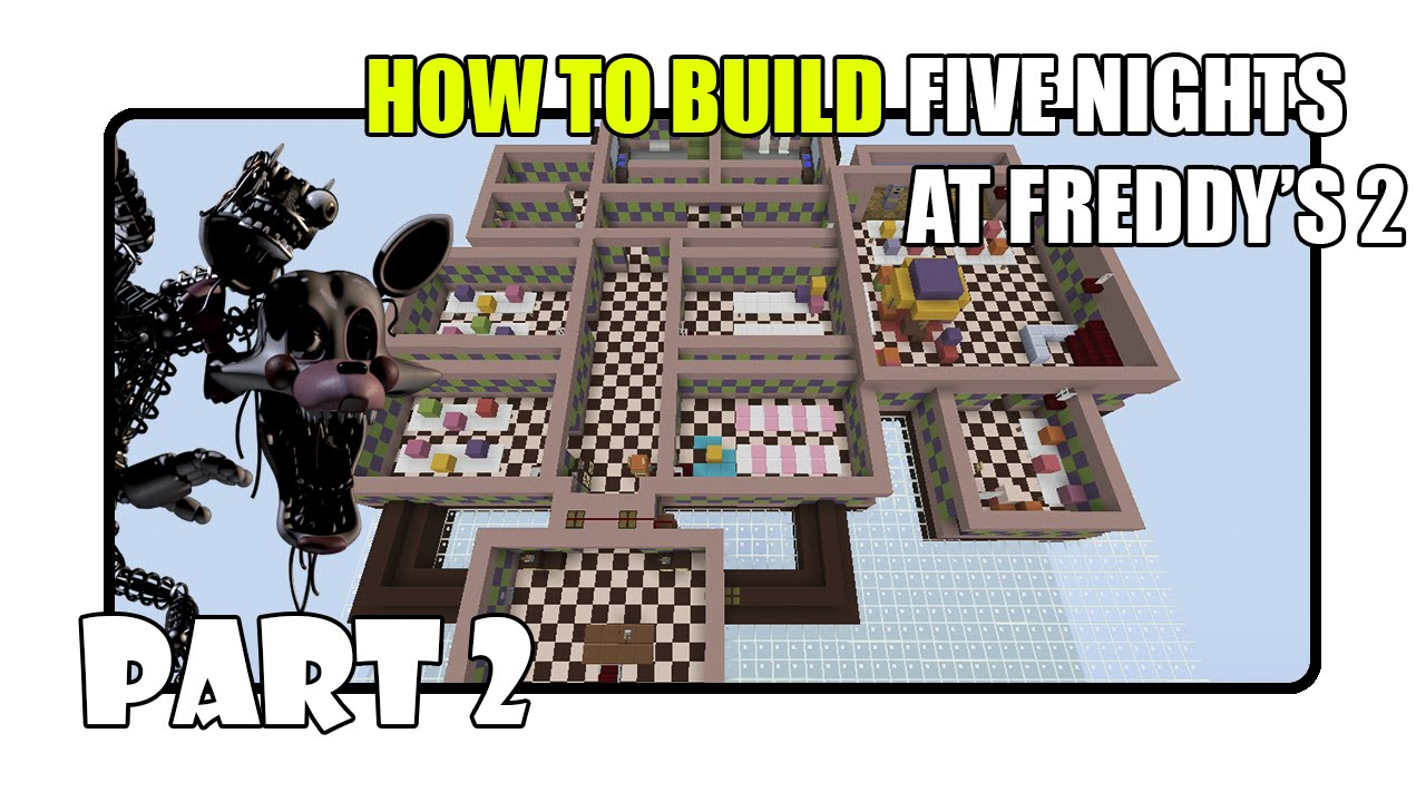 How To Build Five Nights at Freddy's 2 Map in Minecraft - Part 2 (Fnaf 2  Map)