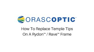 How To Replace Temple Tips On A Rydon / Rave Frame