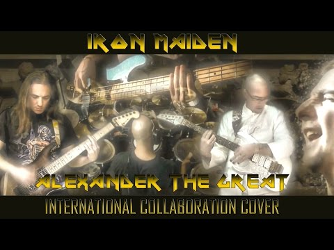 Iron Maiden - Alexander Τhe Great (International Collaboration Cover)