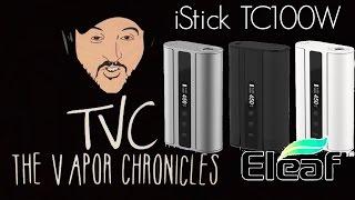 eleaf iStick TC100W Impressions On TVC