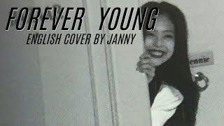 Blackpink - forever young   english cover by janny mp3: https://goo.gl/xjrmer lyrics serri music: https://www./channel/ucrbno5zqimrp5lsx95nylhq...