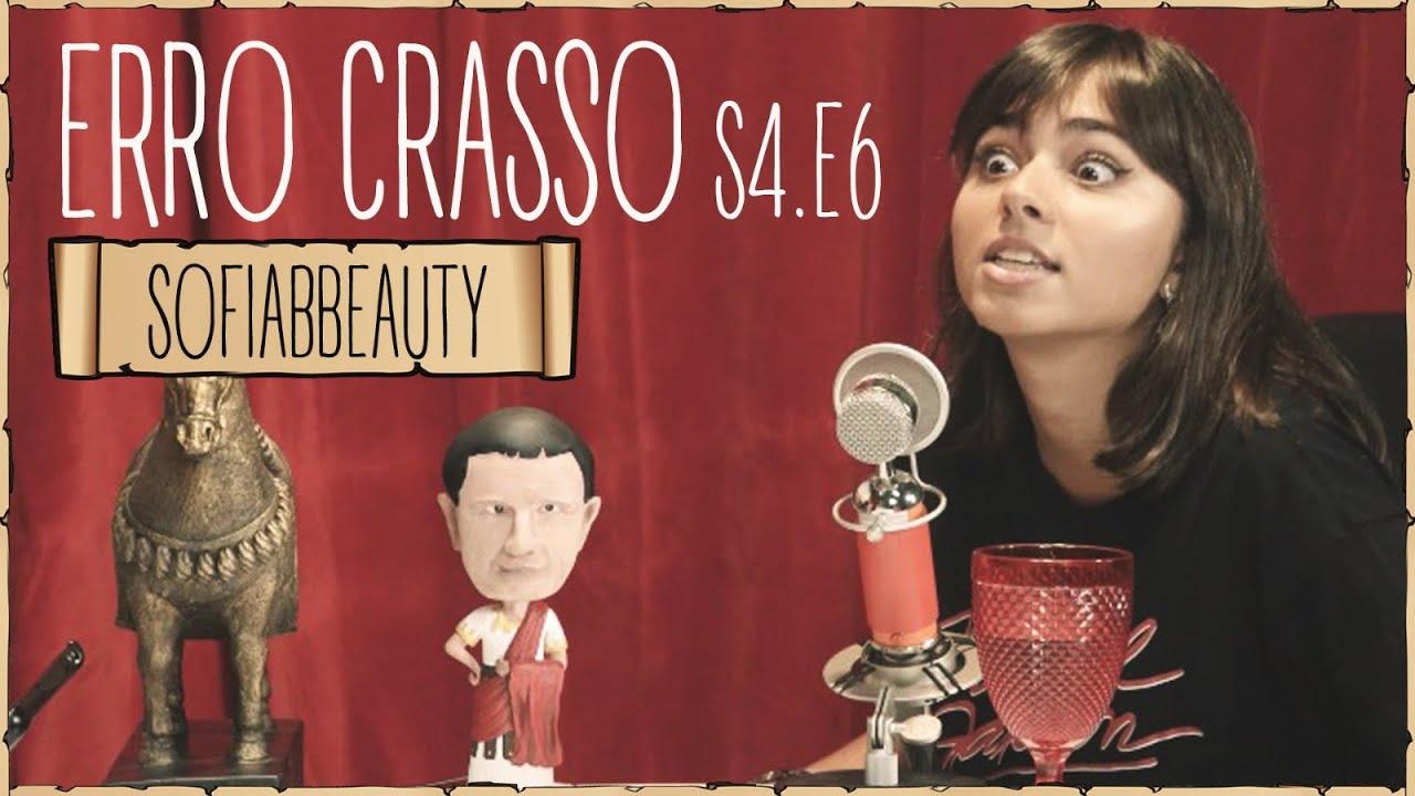 Erro Crasso T4 Ep6 - SOFIABBEAUTY fala sobre youtubers, atores portugueses e apresenta um quizz.