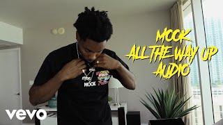 Mook - All The Way Up (Audio)