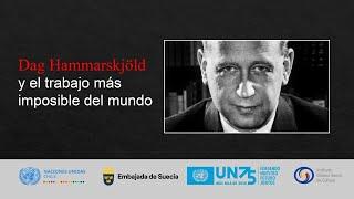 """Conversatorio """"Dag Hammarskjöld y el trabajo más imposible del mundo"""""""