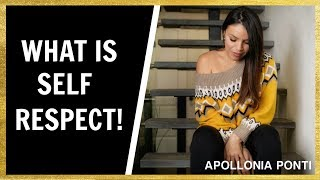 What Is Self-Respect & How To Own It!