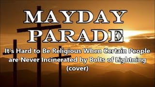 Mayday Parade - It's Hard to Be Religious...(cover)
