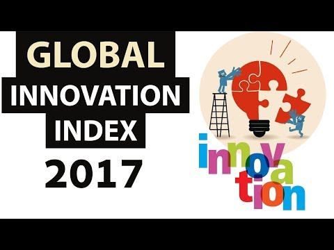 Global innovation Index 2017 - Why India lags behind in Innovation, research & development globally