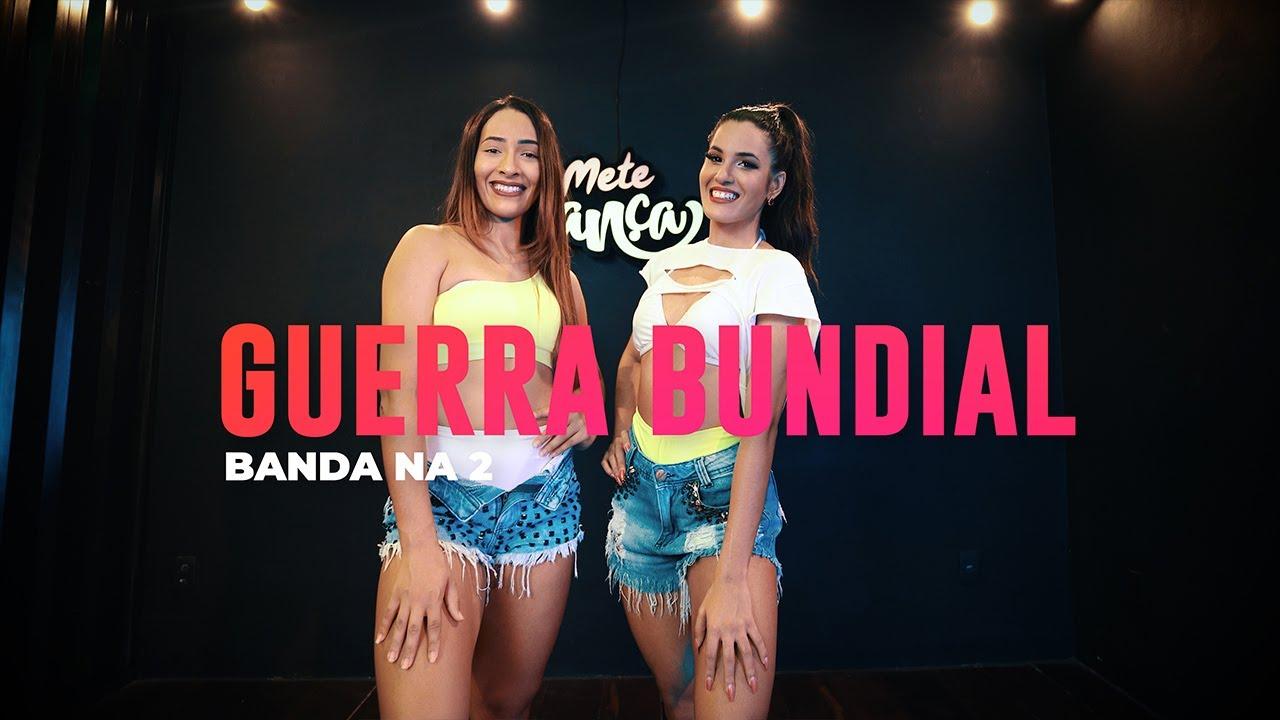 Guerra Bundial - Banda Na2 | Coreografia: Mete Dança