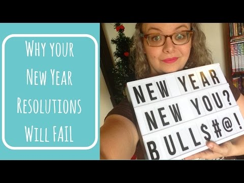Why Your New Year Resolutions Will FAIL (And How To Change That)