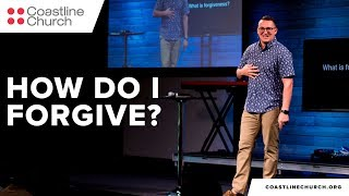 How Do I Forgive? | Pastor Brad Reed