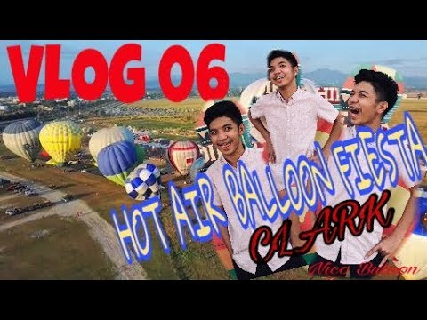 HOT AIR BALLOON FIESTA - CLARK FREEPORT ZONE PAMPANGA ( February 11 2018 ) VLOG 06