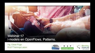 Webinar 17 Open Flows. Tema: i-models y Patterns.