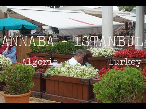 VIDEO DE MON VOYAGE A ISTANBUL TURQUIE - ANNABA ISTANBUL