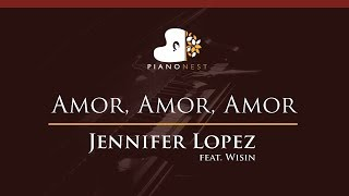 Jennifer Lopez - Amor, Amor, Amor (feat. Wisin) - HIGHER Key (Piano Karaoke / Sing Along)