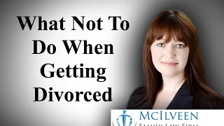 What Not To Do When Getting Divorced - Charlotte Divorce Attorney