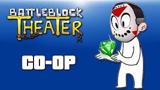 Battle Block Theater  Co-op Ep. 17 (We