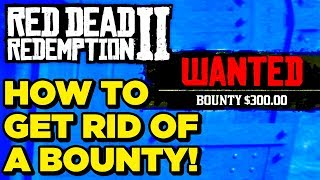 Red Dead Redemption 2: How To Get Rid of A Bounty! (How To / Tutorial / Walkthrough)