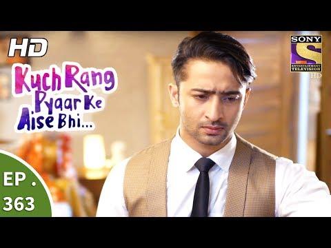 Kuch Rang Pyar Ke Aise Bhi - कुछ रंग प्यार के ऐसे भी - Ep 363 - 20th July, 2017