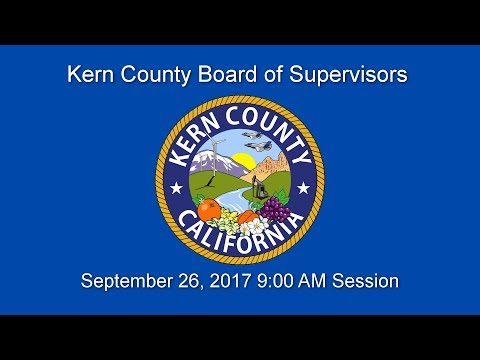 Kern County Board of Supervisors 9 a.m. meeting for September 26, 2017