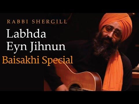Rabbi Shergill | Labhda Eyn Jihnun(Baisakhi Special)