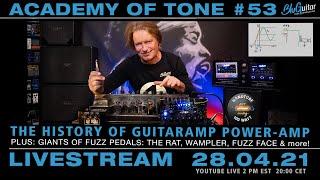 Academy of Tone #53: history of guitaramp power-amp ++ giants of fuzz feat. Rat, Wampler, Fuzz Face