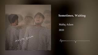 Maliq-Adam-Sometimes,-Waiting