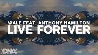 Wale feat. Anthony Hamilton - Live Forever