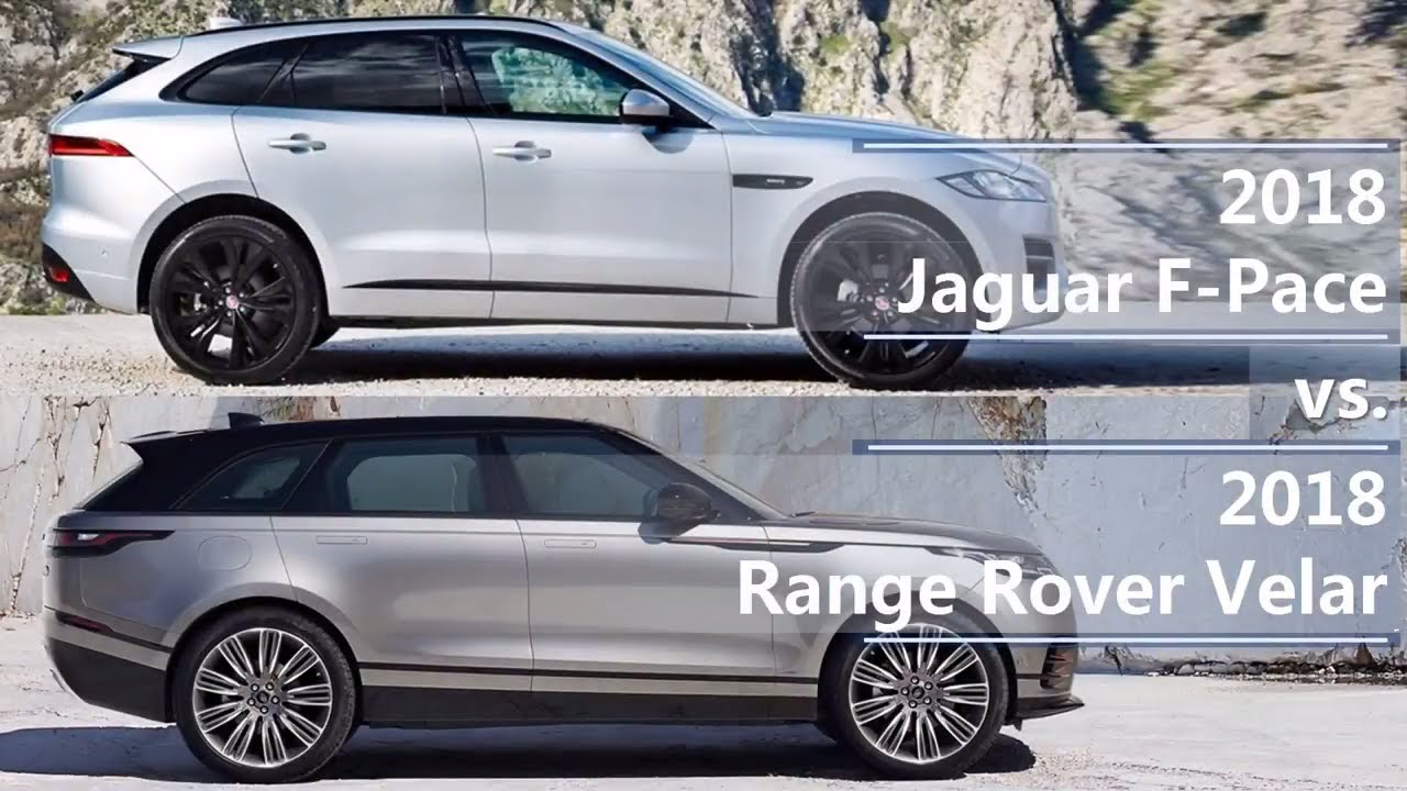 2018 Jaguar F Pace Vs 2018 Range Rover Velar Technical