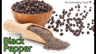 The King of Spices - Black Pepper Has More Health Benefits Then We Know
