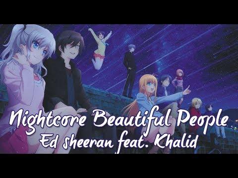 Nightcore - Beautiful People (Ed Sheeran  Ft. Khalid) - (Lyrics)
