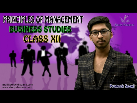 Principles of Management Class 12 (CBSE) Business Studies Prateek Sood | Study Khazana