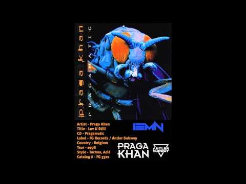 (((IEMN))) Praga Khan - Luv U Still - Antler Subway 1998 - Techno, Acid