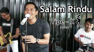 SALAM RINDU - TIPE X COVER Akbar
