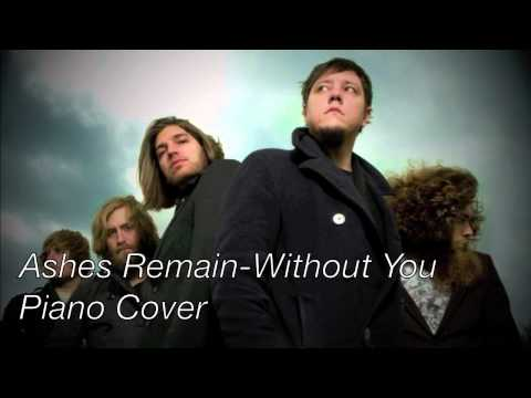 Ashes Remain-Without You Piano cover + Sheet Music