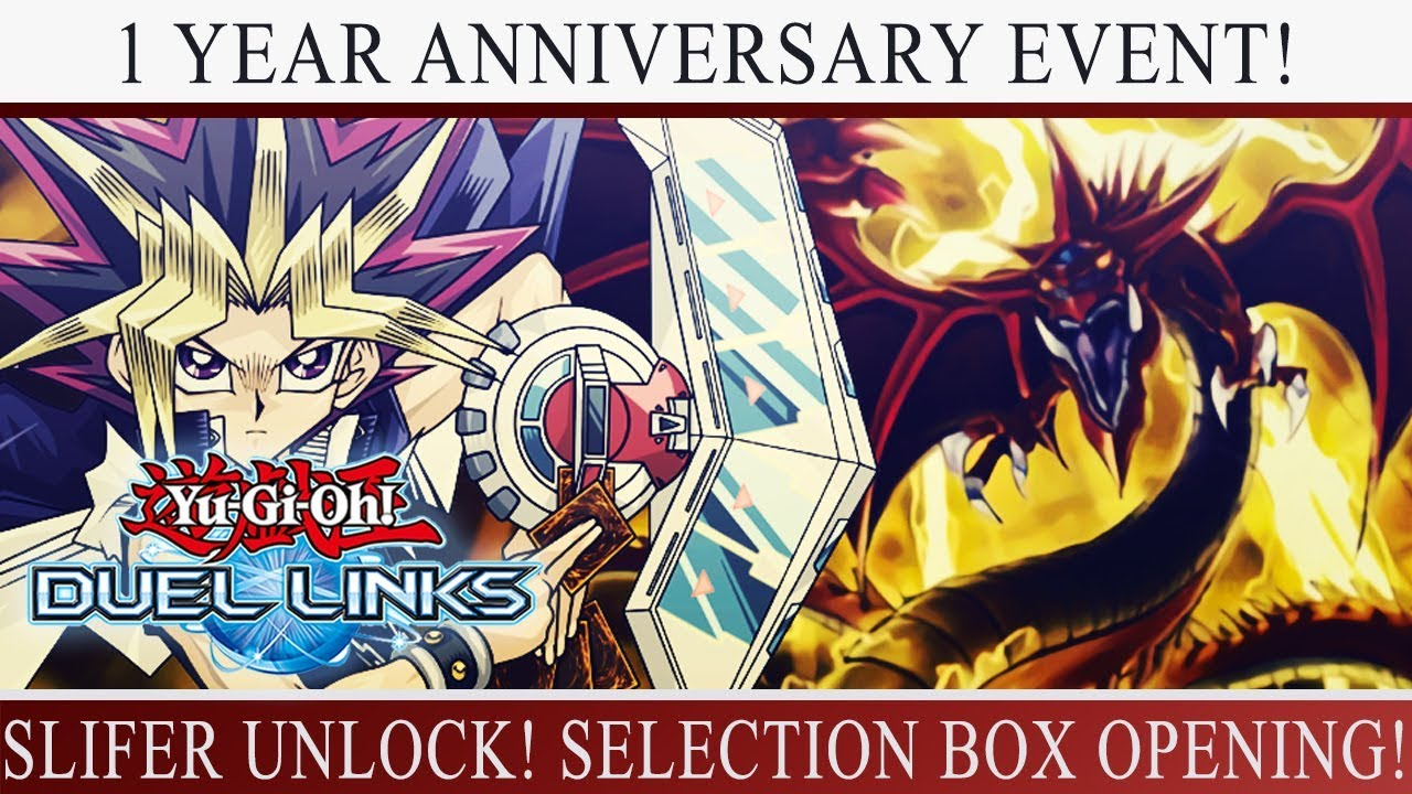 [Yu-Gi-Oh! Duel Links] Selection Box Pack Opening! SLIFER UNLOCK! 1 Year  Anniversary Event!