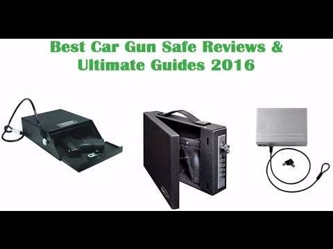 Best Car Gun Safe | Gun Safe for Car Reviews and Ultimate Guides