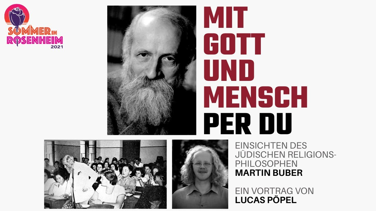 Mit Gott und Mensch per Du - Ein Vortrag über Martin Buber von Lucas Pöpel