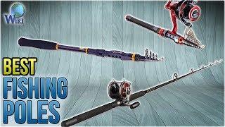 10 Best Fishing Poles 2018