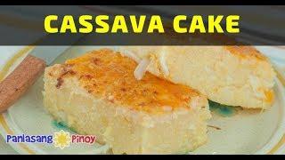 Cassava Cake | Panlasang Pinoy