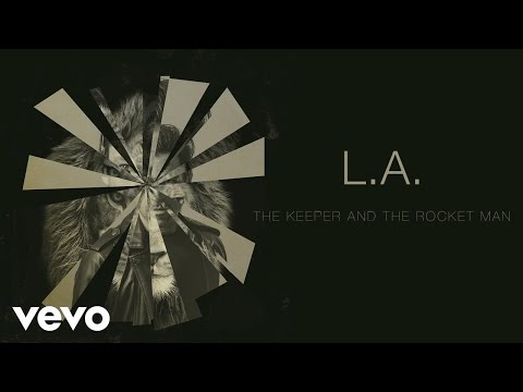 L.A. - The Keeper And The Rocket Man (Audio)