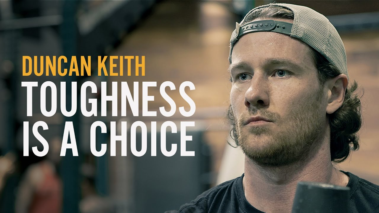 Duncan Keith: Toughness is a Choice
