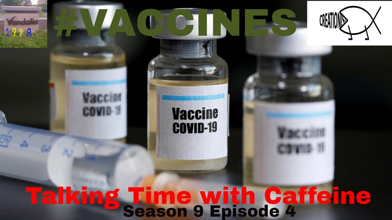 Download #Vaccines (Talking Time with Caffeine Season 9 Episode 4) @Creation Myths
