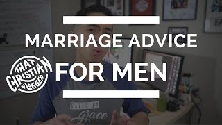 Practical Marriage Advice for Men | Marriage Advice Christian