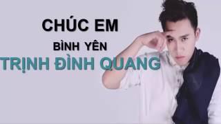 Chúc Em Bình Yên   Trịnh Đình Quang    MV Audio