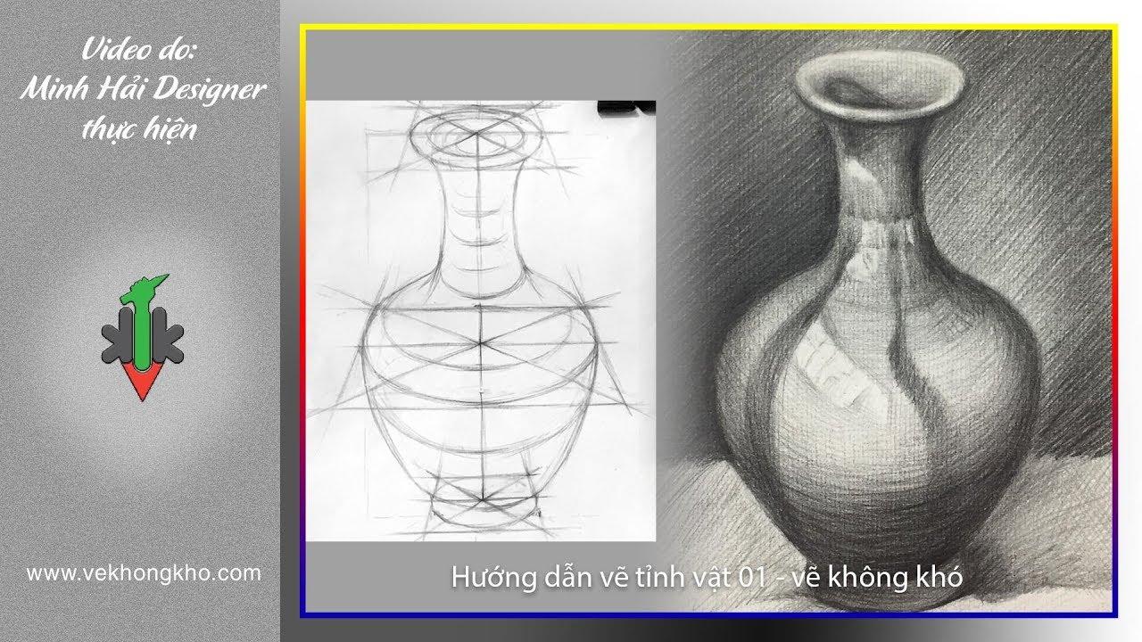 Hướng dẫn vẽ tĩnh vật 01 – vẽ không khó