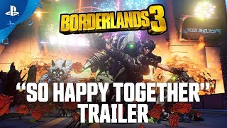 Borderlands 3 | So Happy Together | PS4
