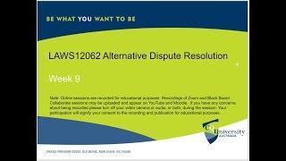 LAWS12062 Week 9 2019 Alternative Dispute Resolution by John Milburn.