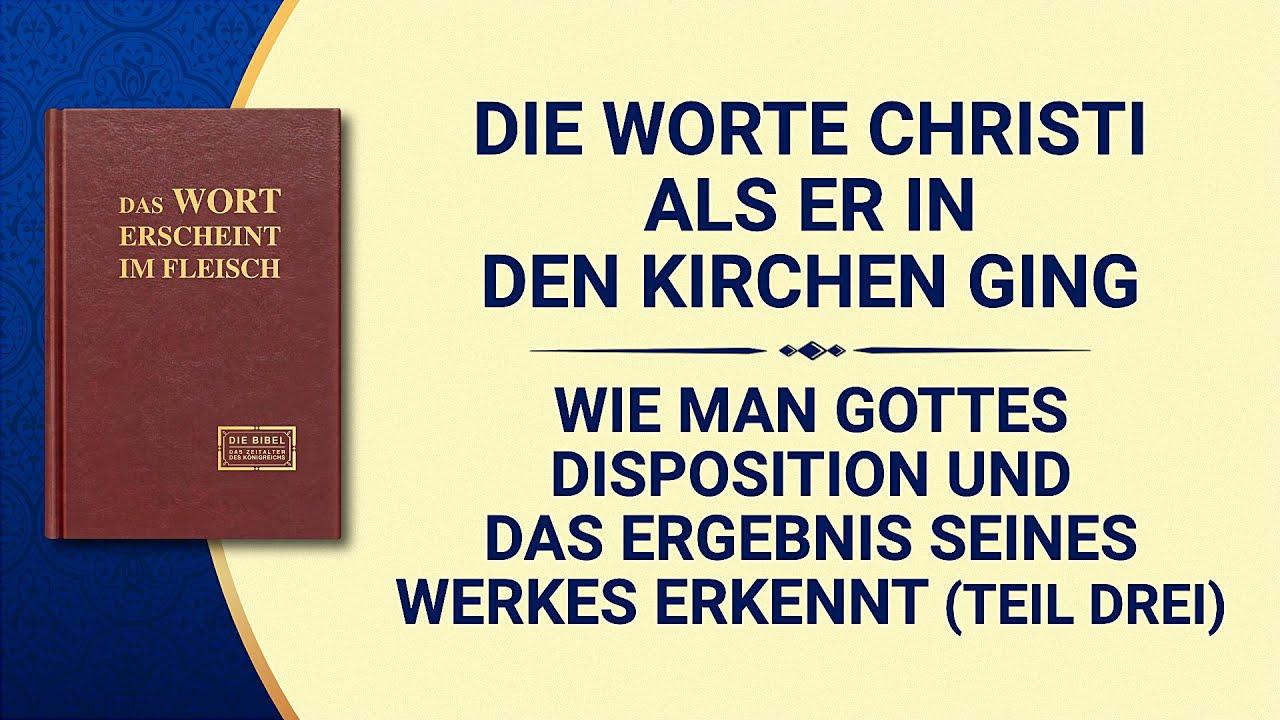 Das Wort Gottes   Wie man Gottes Disposition und das Ergebnis Seines Werkes erkennt (Teil Drei)